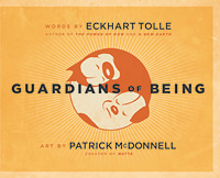 Guardians of Being by Eckhart Tolle, Art by Patrick McDonnell